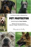 An Owner's Guide Raising your Pet Protector
